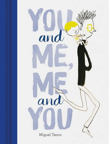 Miguel Tanco, You and me, me and you, Chronicle Books