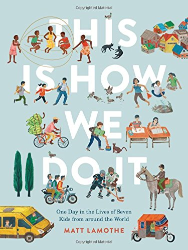 Matt Lamothe, This is how we do it, Chronicle Books