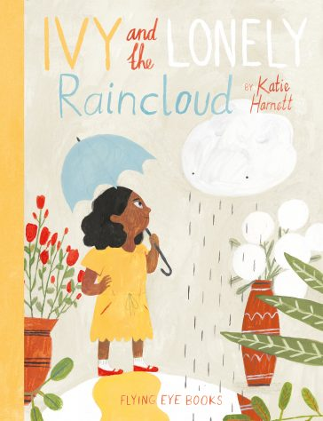Katie Harnett, Ivy and the lonely raincloud, Flying Eye Books