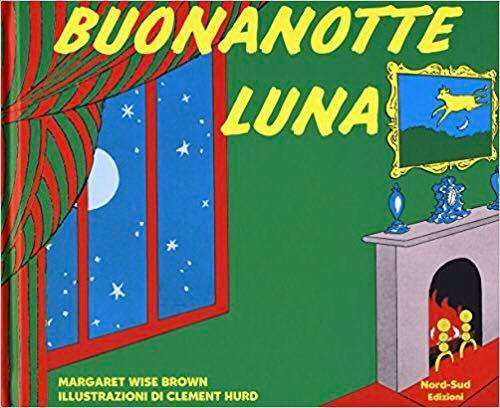 Margaret Wise Brown - Clement Hurd, Buonanotte luna, Nord sud