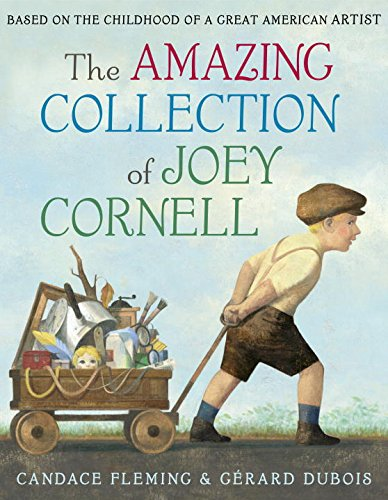 Candace Fleming - Gérard Dubois, The Amazing Collection of Joey Cornell, Schwartz & Wade Books