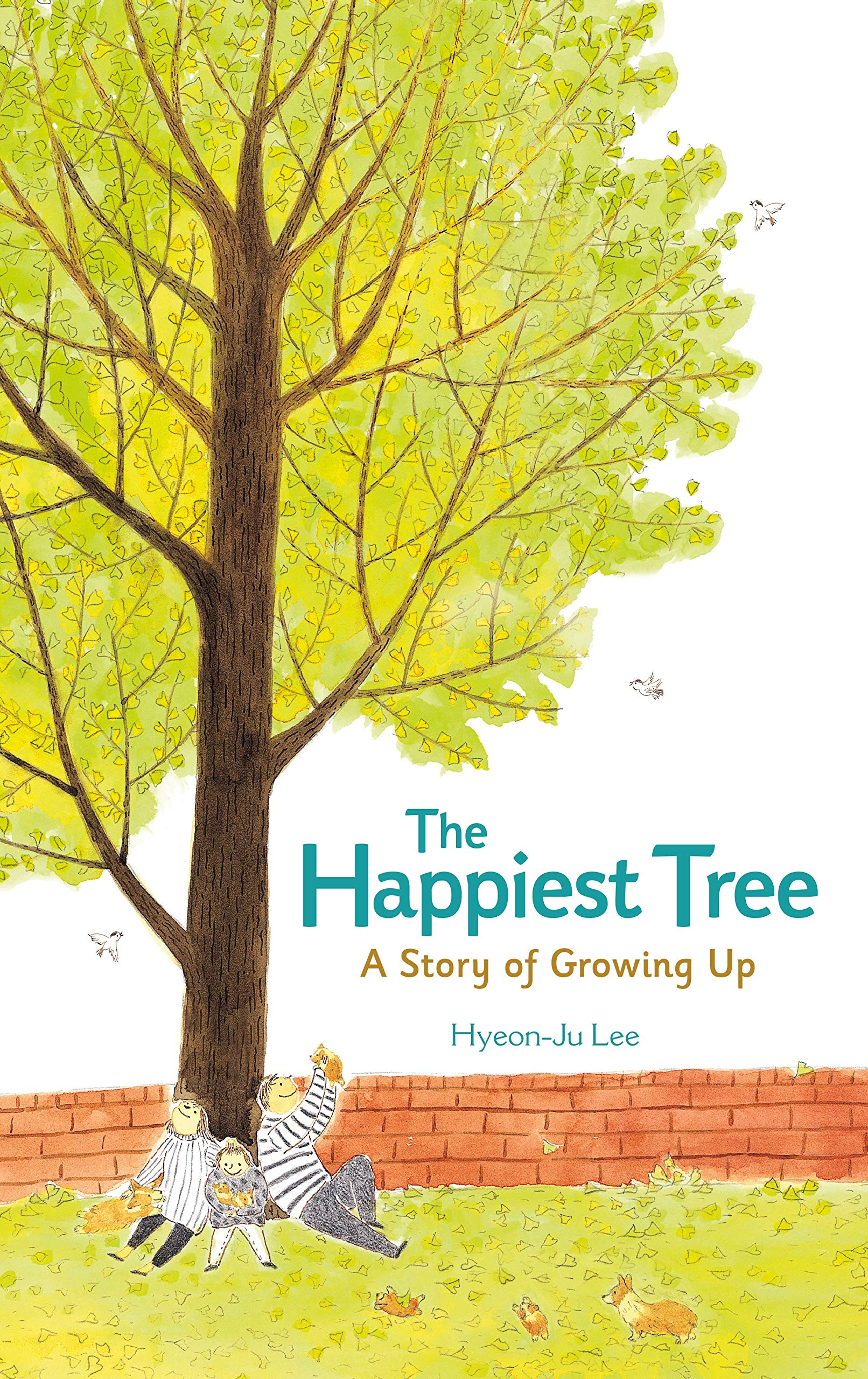 Hyeon-Ju Lee, The Happiest Tree: A Story of Growing Up, Feiwel & Friends