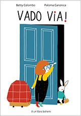 Betty Colombo - Paloma Canonica, Vado via! Bohem press