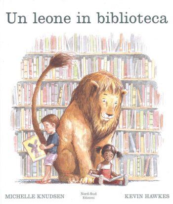 Michelle Knudsen - Kevin Hawkes, Un leone in biblioteca, Nord Sud