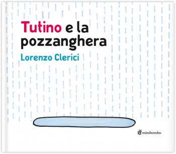 Lorenzo Clerici, Tutino e la pozzanghera, Minibombo
