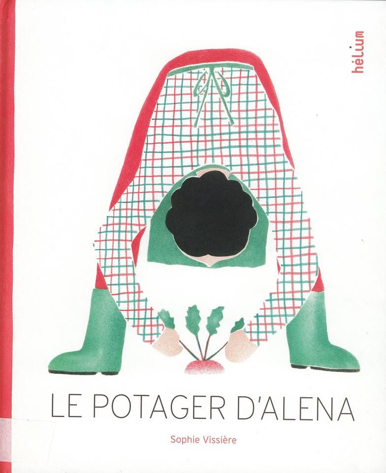 Sophie Vissiere, Le potager d'alena, Actes Sud/Hélium éditions