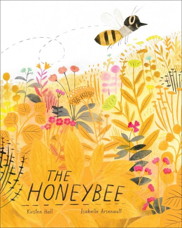 Kirsten Hall - Isabelle Arsenault, The honeybee