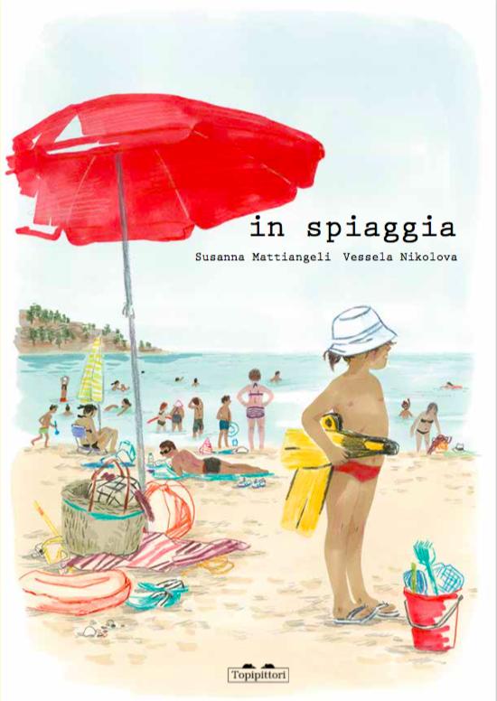 Susanna Mattiangeli - Vessela Nikolova, In spiaggia, Topipittori