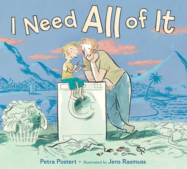 Petra Postert - Jens Rassmus - Carol Ly, I need all of it, Feiwel & Friends