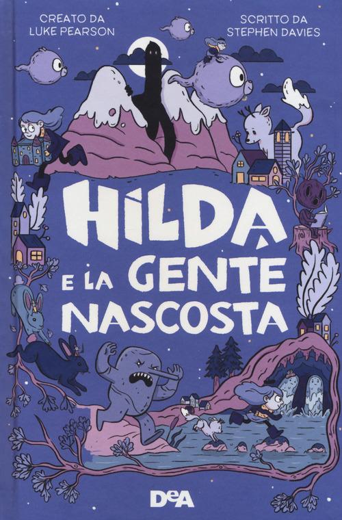 Luke Pearson - Stephen Davies, Hilda e la gente nascosta, De Agostini