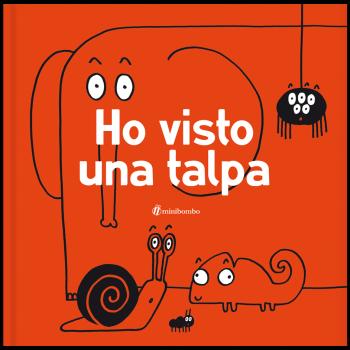 Chiara Vignocchi - Silvia Borando, Ho visto una talpa, Minibombo