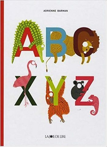 Adrienne Barman, ABC XYZ, La joie de lire