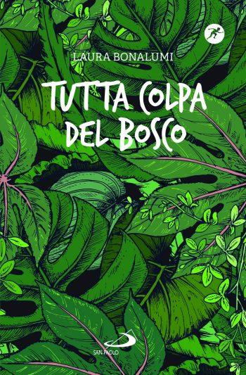 Laura Bonalumi, Tutta colpa del bosco, San Paolo