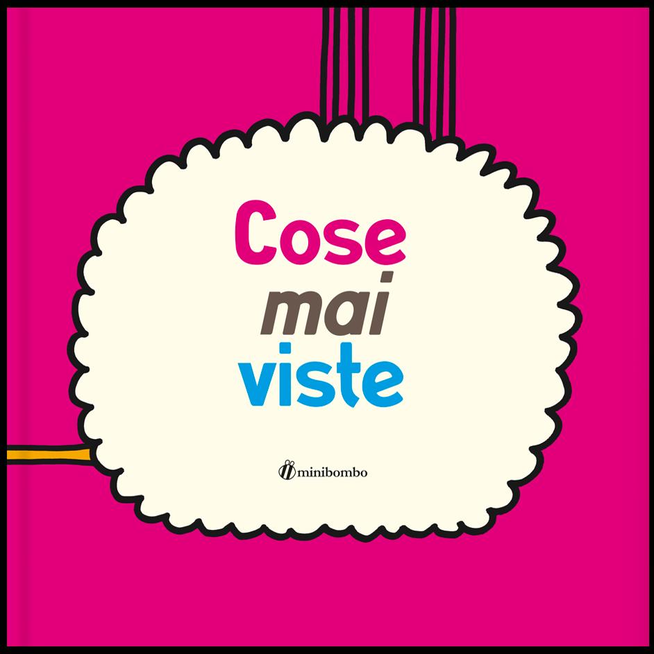 Silvia Borando, Cose mai viste, Minibombo