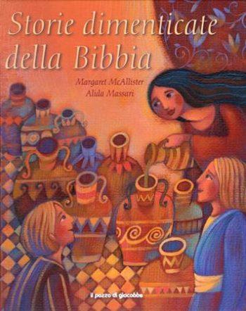 Margaret McAllister - Alida Massari, Storie dimenticate della Bibbia, Il pozzo di Giacobbe